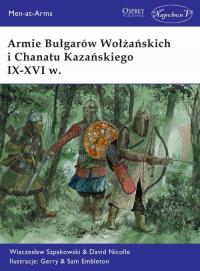 Armie Bułgarów Wołżańskich i Chanatu Kazańskiego IX-XVI w. - Szpakowski Wiaczesław, Nicolle David | mała okładka
