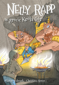 Nelly Rapp w grocie Króla Gór - Martin Widmark | mała okładka