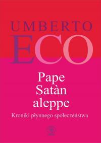 Pape Satan aleppe Kroniki płynnego społeczeństwa - Umberto Eco   mała okładka