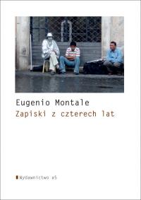 Zapiski z czterech lat - Eugenio Montale   mała okładka