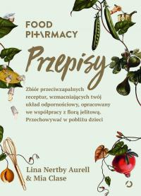 Food Pharmacy Przepisy -  Lina Nertby Aurell,  Mia Clase | mała okładka