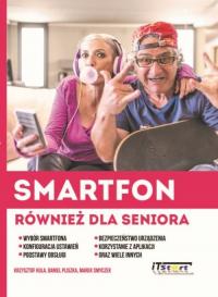 Smartfon również dla seniora - Kula Krzysztof, Pliszka Daniel, Smyczek Marek | mała okładka