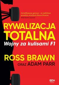 Rywalizacja totalna Wojny za kulisami F1 - Brawn Ross, Parr Adam | mała okładka