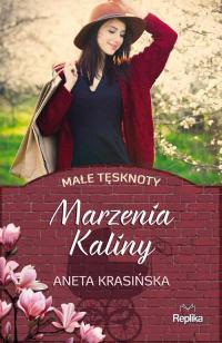 Marzenia Kaliny Małe tęsknoty - Aneta Krasińska | mała okładka