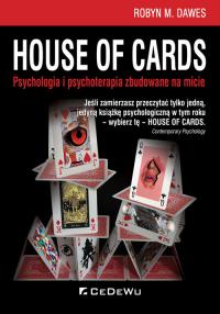 House of Cards Psychologia i psychoterapia zbudowane na micie - Dawes Robyn | mała okładka