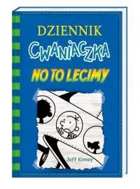 Dziennik cwaniaczka 12 No to lecimy - Jeff Kinney | mała okładka
