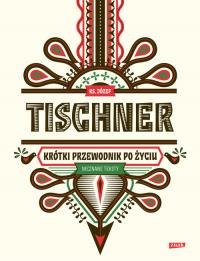 Krótki przewodnik po życiu - Józef Tischner | mała okładka