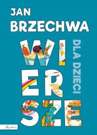 Jan Brzechwa Wiersze dla dzieci - Jan Brzechwa | mała okładka