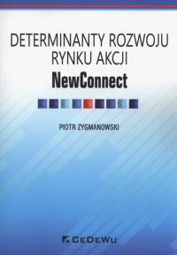 Determinaty rozwoju rynku akcji NewConnect - Piotr Zygmanowski | mała okładka