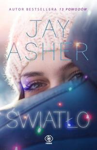Światło - Jay Asher | mała okładka