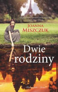 Dwie rodziny - Joanna Miszczuk | mała okładka