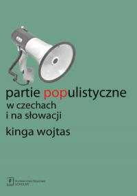 Partie populistyczne w Czechach i na Słowacji - Kinga Wojtas | mała okładka