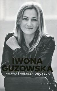 Najważniejsza decyzja - Iwona Guzowska | mała okładka