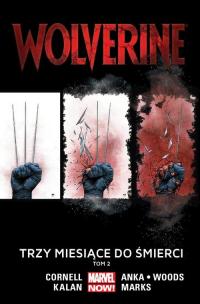 Wolverine Tom 2 Trzy miesiące do śmierci - Cornell Paul, Kalan Elliot, Anka Kris, Woods Pete, Larroca Salvador, Marks Jonathan | mała okładka