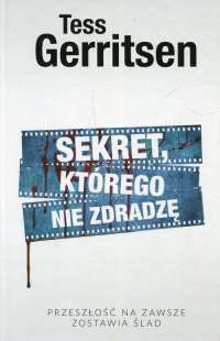 Sekret którego nie zdradzę - Tess Gerritsen | mała okładka