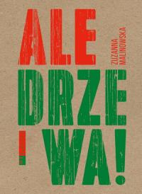 Ale drzewa! - Zuzanna Malinowska | mała okładka