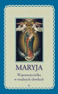 Maryja Wspomożycielka w trudnych chwilach - Lorraine Trouve Marianne | mała okładka