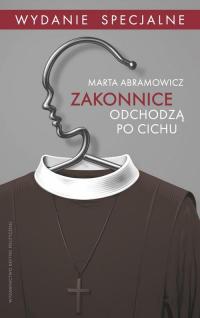 Zakonnice odchodzą po cichu Wydanie specjalne - Marta Abramowicz | mała okładka