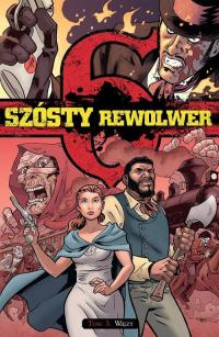 Szósty rewolwer 3 Więzy - zbiorowa Praca | mała okładka
