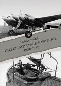 Ciężkie myśliwce sowieckie 1926-1949 - Dariusz Paduch | mała okładka