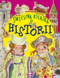 Śmieszna książka o historii - zbiorowa Praca | mała okładka