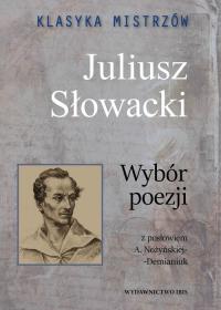 Klasyka mistrzów Juliusz Słowacki Wybór poezji - Juliusz Słowacki | mała okładka
