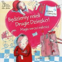 Będziemy mieli drugie dziecko Magia serca i miłości - Elżbieta Zubrzycka | mała okładka