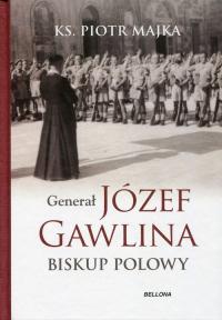 Generał Józef Gawlina Biskup polowy - Piotr Majka   mała okładka
