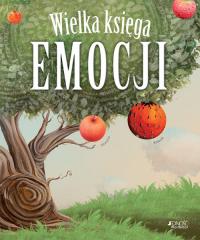 Wielka księga emocji - Esteve Pujol i Pons Rafael Bisquerra Alzina; ilustracje: Carles Arbat   mała okładka