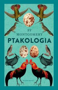 Ptakologia - Sy Montgomery | mała okładka