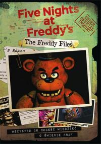 The Freddy Files Wszystko co chcesz wiedzieć o świecie FNAF-A The Freddy Files. Wszystko co chcesz wiedzieć o świecie FNAF-A - Scott Cawthon | mała okładka