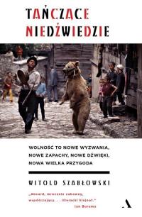 Tańczące niedźwiedzie - Witold Szabłowski | mała okładka