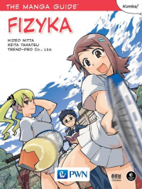 The Manga Guide Fizyka - Nitta Hideo, Takatsu Keita, Ltd TREND-PRO Co.   mała okładka