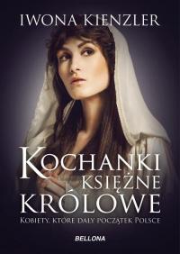 Kochanki księżne i królowe - Iwona Kienzler | mała okładka