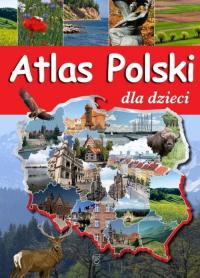 Atlas polski dla dzieci - Karolina Wolszczak | mała okładka