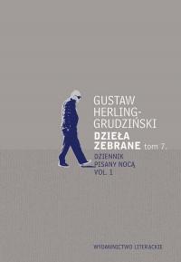 Dzieła zebrane Tom 7 Dziennik pisany nocą Dziennik pisany nocą vol. 1 - Gustaw Herling-Grudziński | mała okładka