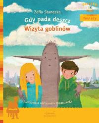 Gdy pada deszcz Wizyta Goblinów - Zofia Stanecka | mała okładka