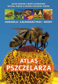 Atlas pszczelarza - Nowak Jacek, Piątek Michał   mała okładka