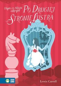 O tym, co Alicja odkryła po drugiej stronie lustra - Lewis Carroll | mała okładka