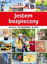 Jestem bezpieczny Na ulicy, na podwórku, w lesie - Jarosław Górski | mała okładka