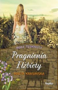 Pragnienia Elżbiety Małe tęsknoty - Aneta Krasińska | mała okładka