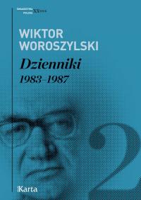Dzienniki Tom 2 1983 - 1987 - Wiktor Woroszylski | mała okładka