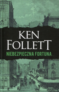 Niebezpieczna fortuna - Ken Follett | mała okładka