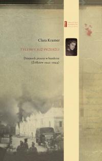 Tyleśmy już przeszli ... Dziennik pisany w bunkrze (Żółkiew 1942-1944) - Clara Kramer | mała okładka