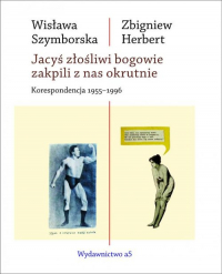Jacyś złośliwi bogowie zakpili z nas okrutnie Korespondencja 1955-1996 - Szymborska Wisława, Herbert Zbigniew | mała okładka