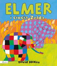 Elmer i ciocia Zelda - David McKee   mała okładka