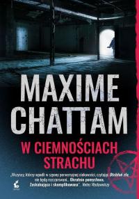 Trylogia zła 2 W ciemnościach strachu - Maxime Chattam | mała okładka