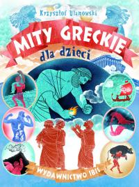 Mity greckie dla dzieci - Krzysztof Ulanowski   mała okładka