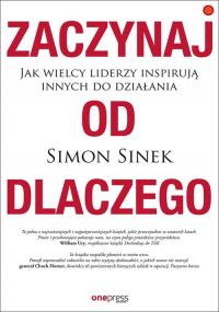 Zaczynaj od DLACZEGO Jak wielcy liderzy inspirują innych do działania - Simon Sinek | mała okładka
