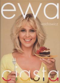 Ewa Wachowicz Ciasta - Ewa Wachowicz | mała okładka